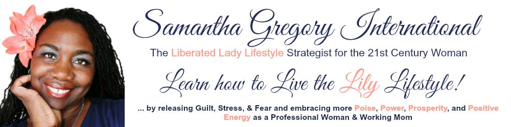 Samantha Gregory Liberated Lady Lifestyle Strategist