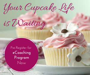 Your Cupcake Lifeis Waiting