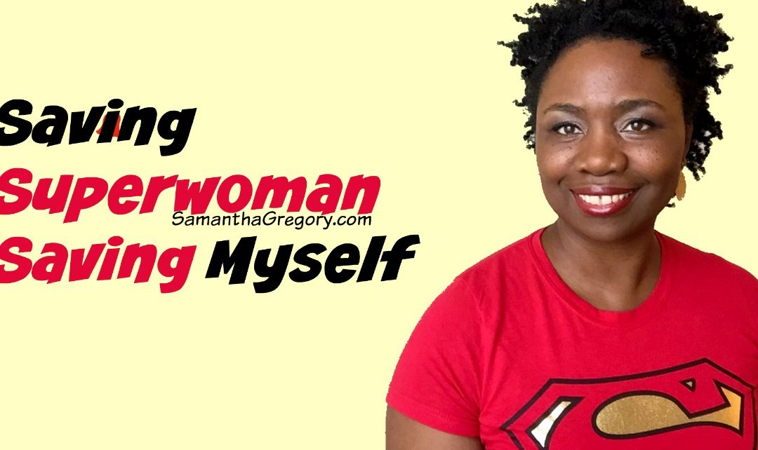 Saving Superwoman Saving Myself (Free Training)