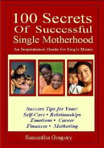 100 Secrets of Successful Single Motherhood cover